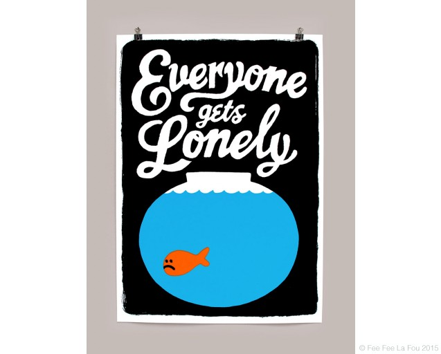 Everyone Gets Lonely